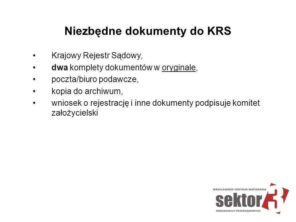 Niezbędne dokumenty do KRS Krajowy Rejestr Sądowy, dwa komplety dokumentów w oryginale, poczta/biuro podawcze, kopia do archiwum, wniosek o rejestracj