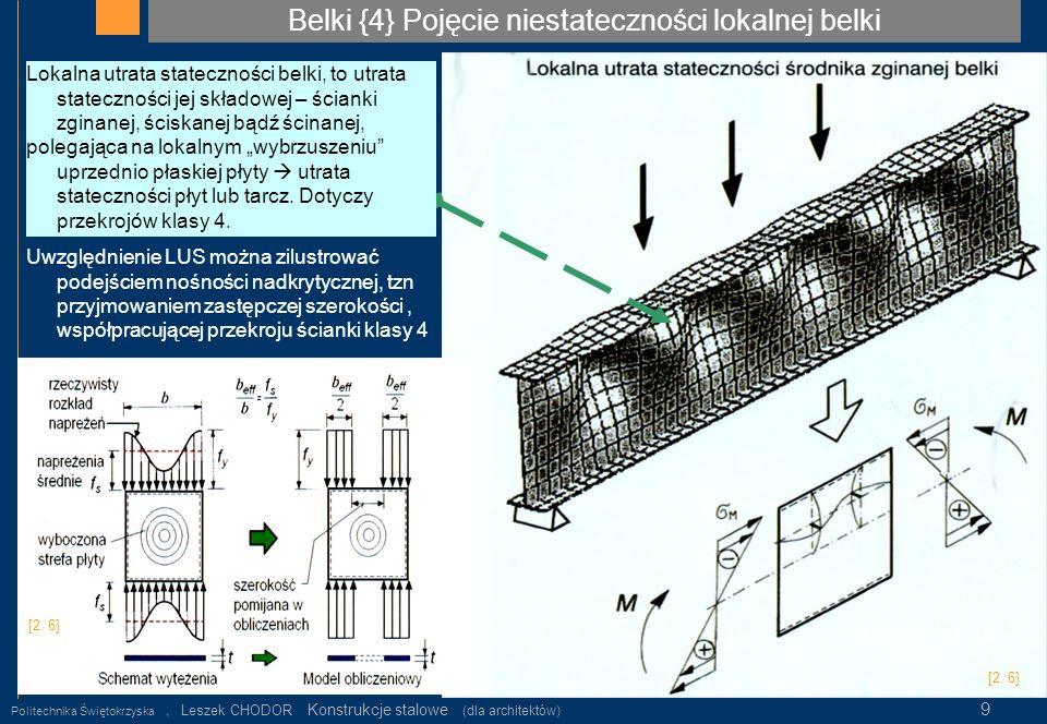 Belki {4} Pojęcie niestateczności lokalnej belki Politechnika Świętokrzyska, Leszek CHODOR Konstrukcje stalowe (dla architektów) 9 [2. 6] Lokalna utra