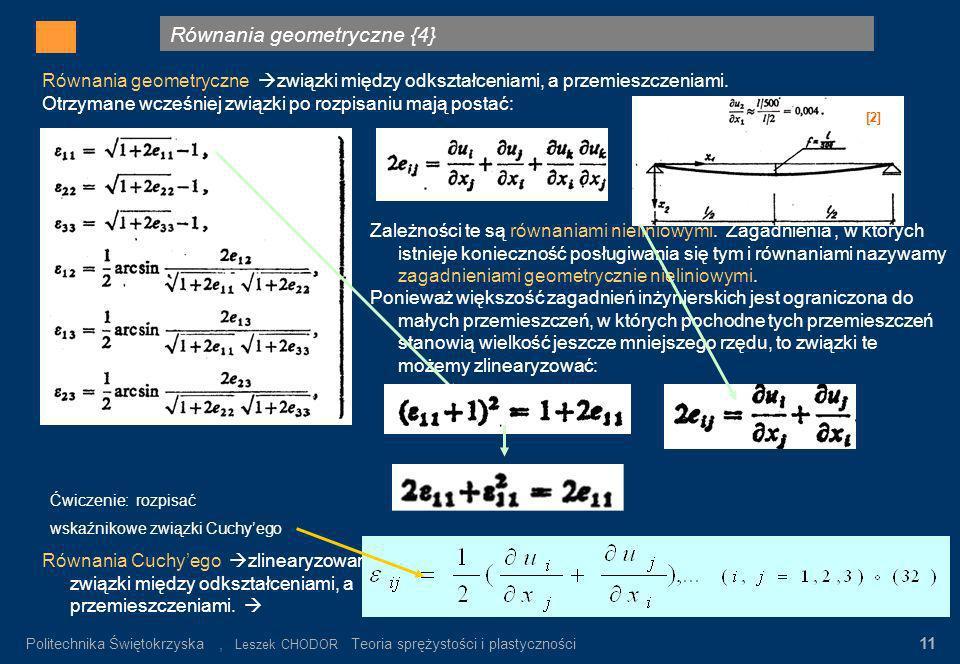 Równania geometryczne {4} Gdzie: σ n – wartość napręeń nominalnych α K = σ max / σ n σ n = P/F K Rys.3. Rozkład napręeń w pręcie płaskim z karbem (prę