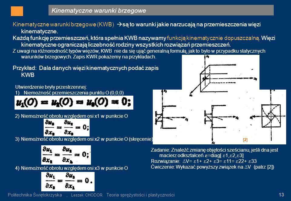 Kinematyczne warunki brzegowe Gdzie: σ n – wartość napręeń nominalnych α K = σ max / σ n σ n = P/F K Rys.3. Rozkład napręeń w pręcie płaskim z karbem