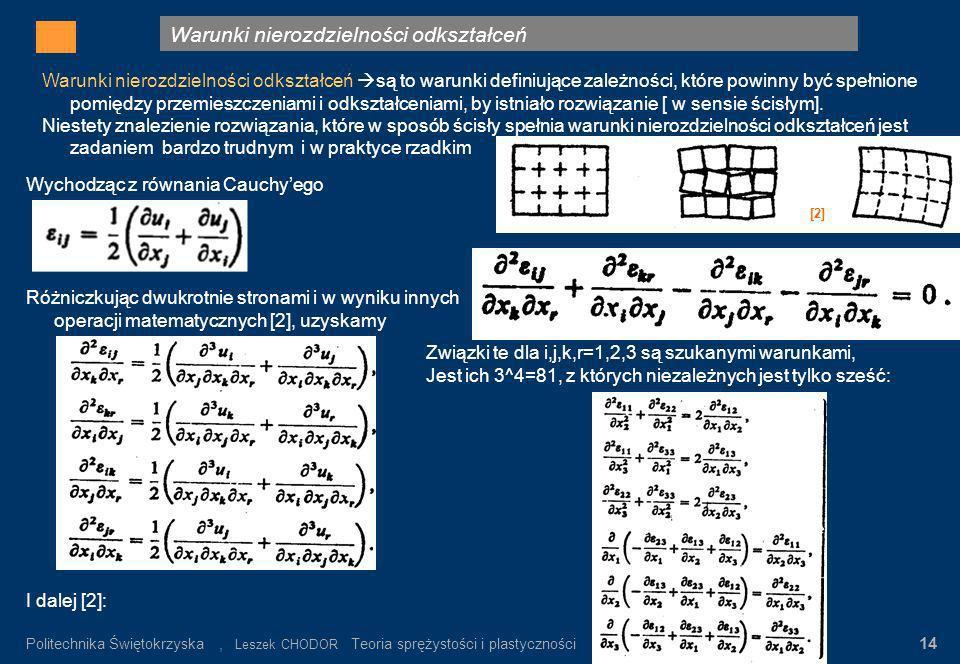 Warunki nierozdzielności odkształceń Gdzie: σ n – wartość napręeń nominalnych α K = σ max / σ n σ n = P/F K Rys.3. Rozkład napręeń w pręcie płaskim z