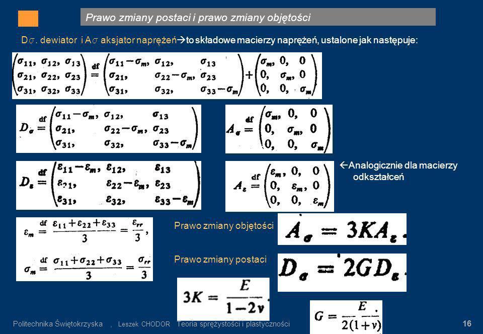 Prawo zmiany postaci i prawo zmiany objętości Gdzie: σ n – wartość napręeń nominalnych α K = σ max / σ n σ n = P/F K Rys.3. Rozkład napręeń w pręcie p