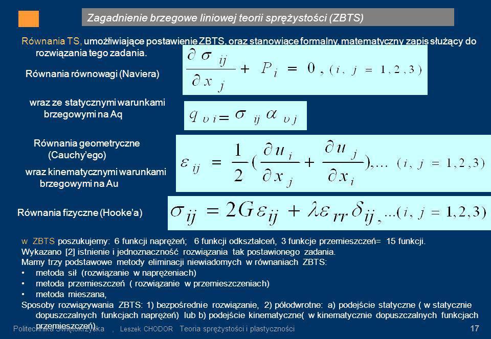 Zagadnienie brzegowe liniowej teorii sprężystości (ZBTS) Gdzie: σ n – wartość napręeń nominalnych α K = σ max / σ n σ n = P/F K Rys.3. Rozkład napręeń