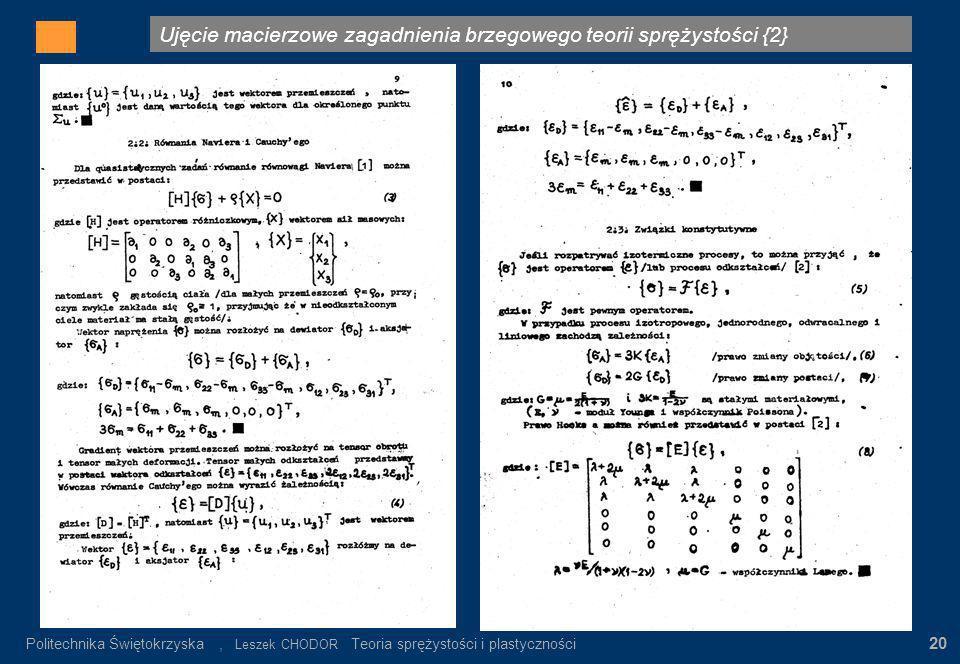 Ujęcie macierzowe zagadnienia brzegowego teorii sprężystości {2} Gdzie: σ n – wartość napręeń nominalnych α K = σ max / σ n σ n = P/F K Rys.3. Rozkład