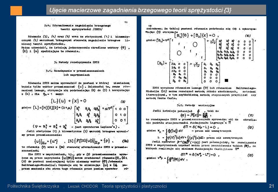 Ujęcie macierzowe zagadnienia brzegowego teorii sprężystości {3} Gdzie: σ n – wartość napręeń nominalnych α K = σ max / σ n σ n = P/F K Rys.3. Rozkład