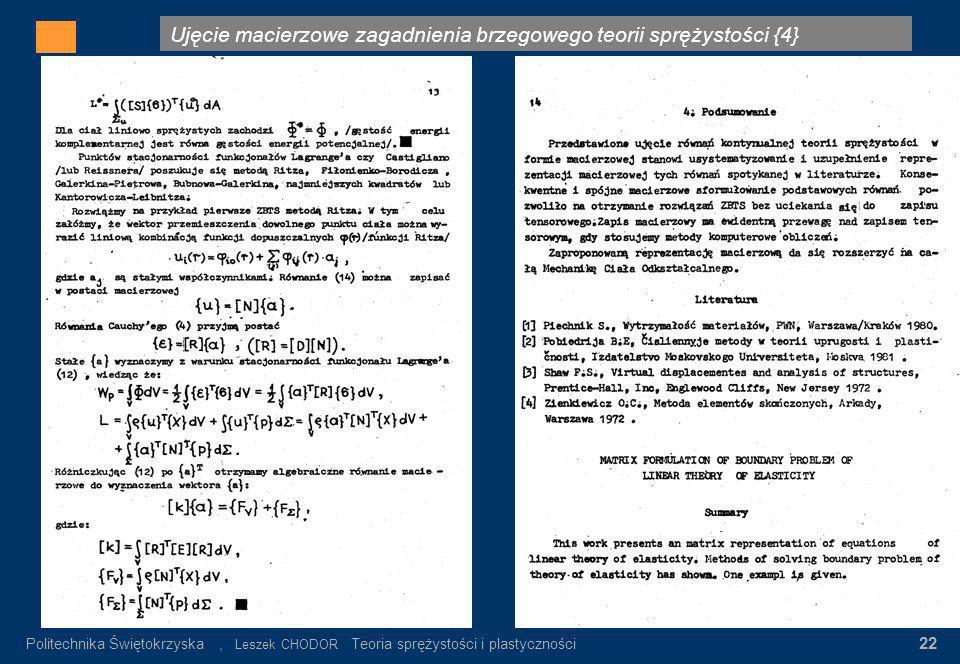 Ujęcie macierzowe zagadnienia brzegowego teorii sprężystości {4} Gdzie: σ n – wartość napręeń nominalnych α K = σ max / σ n σ n = P/F K Rys.3. Rozkład