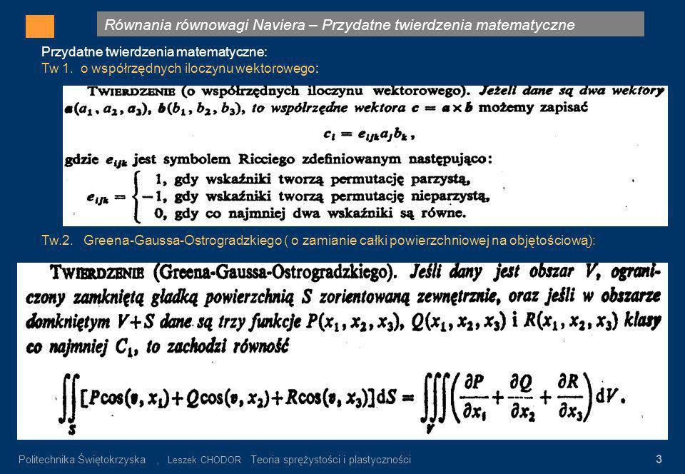 Równania równowagi Naviera – Przydatne twierdzenia matematyczne Gdzie: σ n – wartość napręeń nominalnych α K = σ max / σ n σ n = P/F K Rys.3. Rozkład