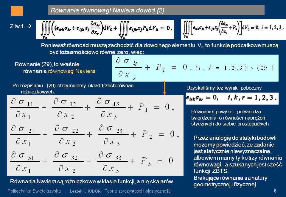 Równania równowagi Naviera dowód {2} Gdzie: σ n – wartość napręeń nominalnych α K = σ max / σ n σ n = P/F K Rys.3. Rozkład napręeń w pręcie płaskim z