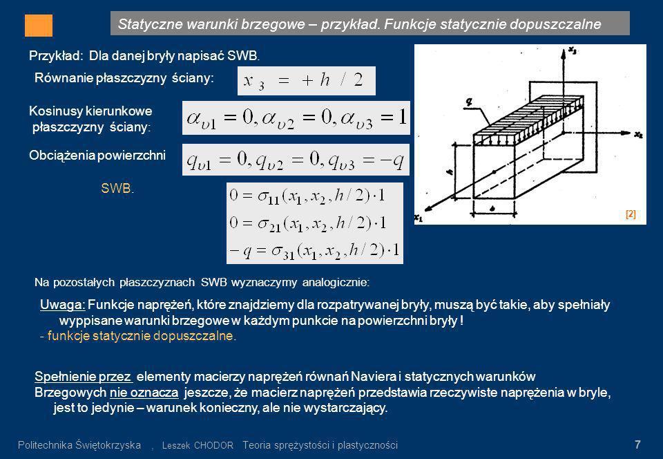 Statyczne warunki brzegowe – przykład. Funkcje statycznie dopuszczalne Gdzie: σ n – wartość napręeń nominalnych α K = σ max / σ n σ n = P/F K Rys.3. R