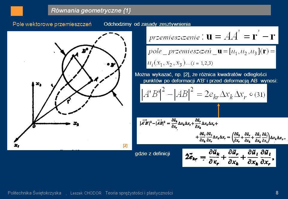 Równania geometryczne {2} Gdzie: σ n – wartość napręeń nominalnych α K = σ max / σ n σ n = P/F K Rys.3.