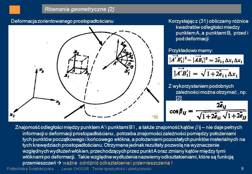 Równania geometryczne {2} Gdzie: σ n – wartość napręeń nominalnych α K = σ max / σ n σ n = P/F K Rys.3. Rozkład napręeń w pręcie płaskim z karbem (prę