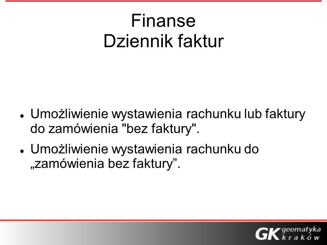 Finanse Dziennik faktur Umożliwienie wystawienia rachunku lub faktury do zamówienia