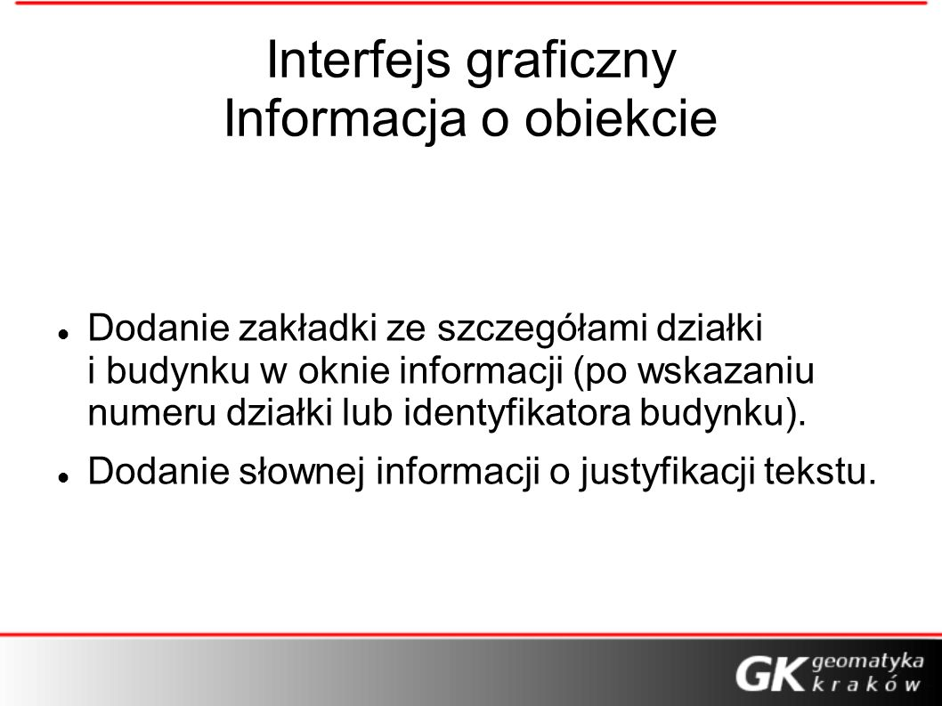 Interfejs graficzny Informacja o obiekcie Dodanie zakładki ze szczegółami działki i budynku w oknie informacji (po wskazaniu numeru działki lub identy