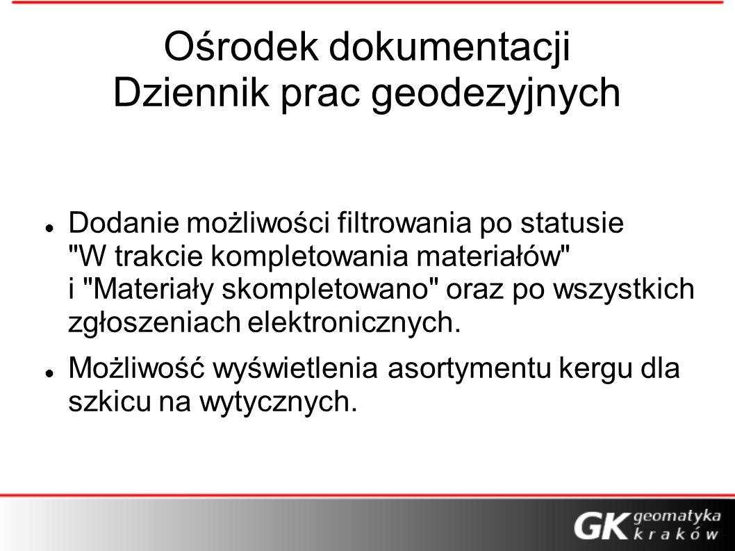 Ośrodek dokumentacji Dziennik prac geodezyjnych Dodanie możliwości filtrowania po statusie