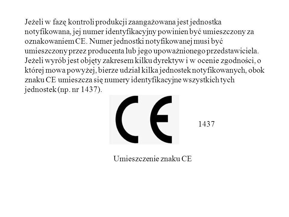 Jeżeli w fazę kontroli produkcji zaangażowana jest jednostka notyfikowana, jej numer identyfikacyjny powinien być umieszczony za oznakowaniem CE. Nume