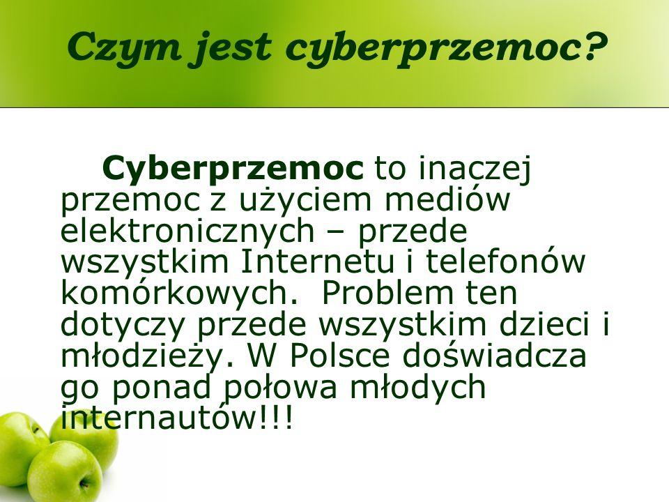 Czym jest cyberprzemoc? Cyberprzemoc to inaczej przemoc z użyciem mediów elektronicznych – przede wszystkim Internetu i telefonów komórkowych. Problem