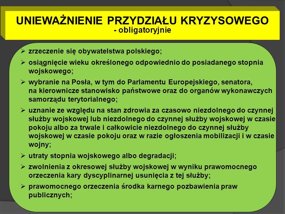 UNIEWAŻNIENIE PRZYDZIAŁU KRYZYSOWEGO - obligatoryjnie zrzeczenie się obywatelstwa polskiego; osiągnięcie wieku określonego odpowiednio do posiadanego