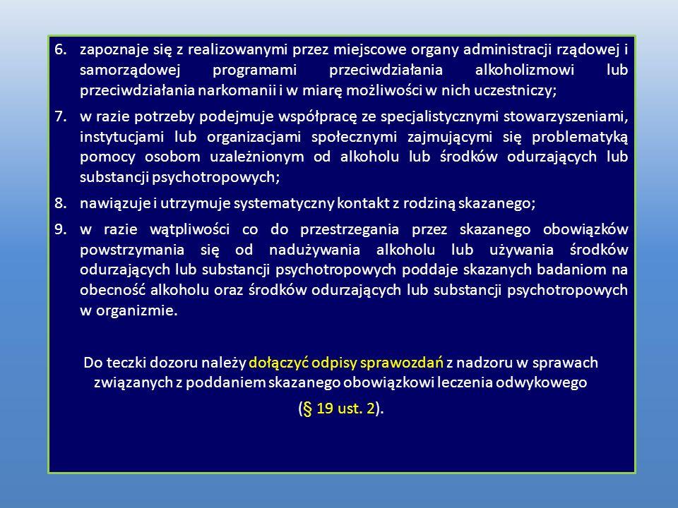 6.zapoznaje się z realizowanymi przez miejscowe organy administracji rządowej i samorządowej programami przeciwdziałania alkoholizmowi lub przeciwdzia