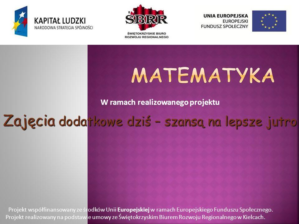 Popularyzacja matematyki.Rozwijanie zainteresowań uczestników zajęć.