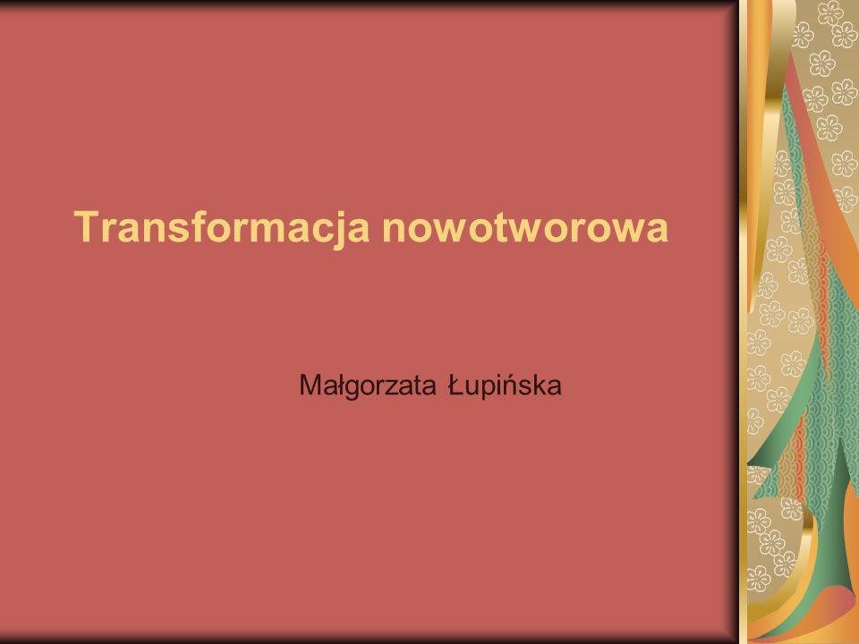 Transformacja nowotworowa Małgorzata Łupińska