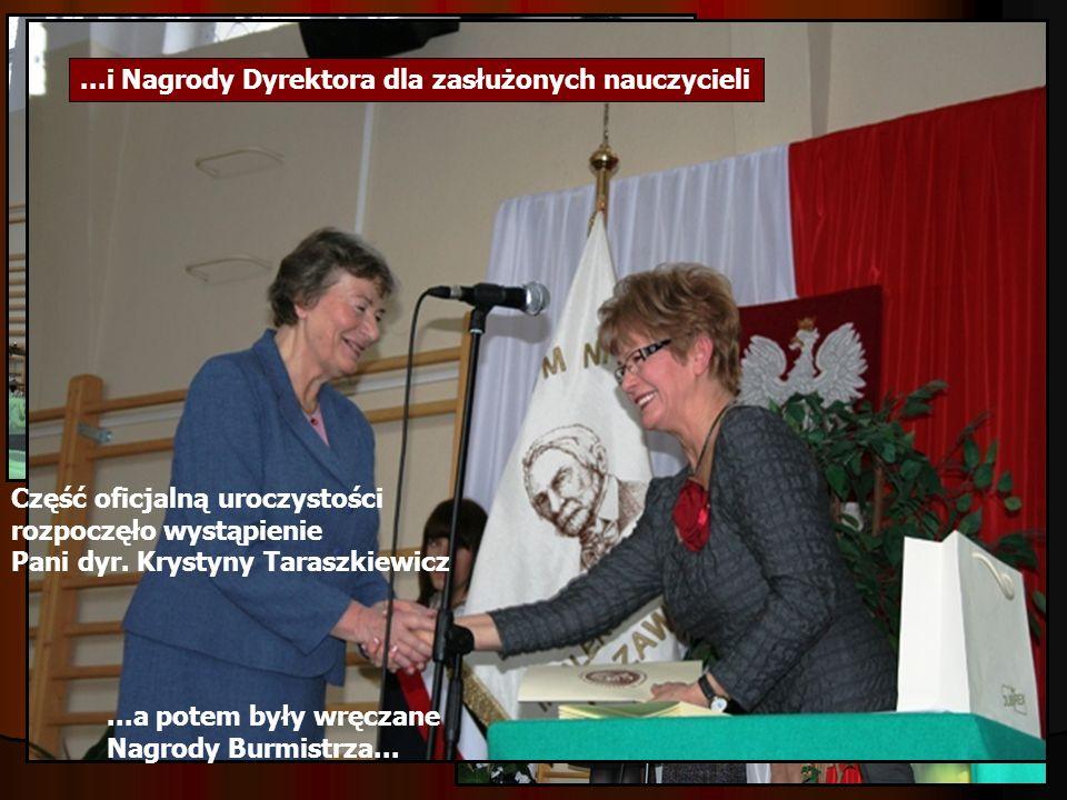 Część oficjalną uroczystości rozpoczęło wystąpienie Pani dyr. Krystyny Taraszkiewicz...a potem były wręczane Nagrody Burmistrza......i Nagrody Dyrekto