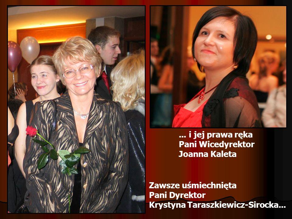 Zawsze uśmiechnięta Pani Dyrektor Krystyna Taraszkiewicz-Sirocka...... i jej prawa ręka Pani Wicedyrektor Joanna Kaleta