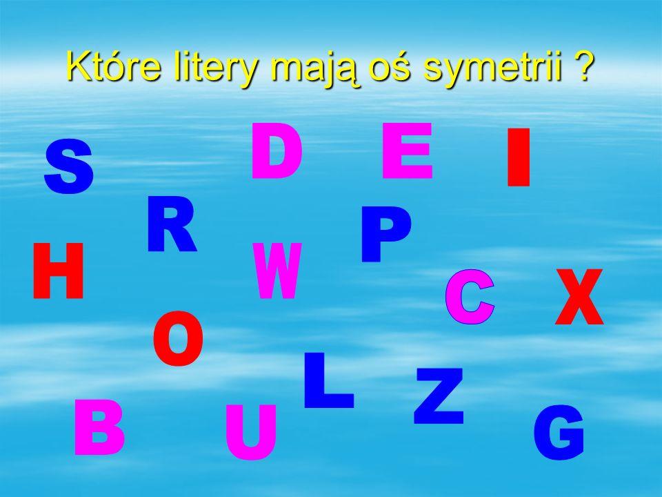 Które litery mają oś symetrii ?