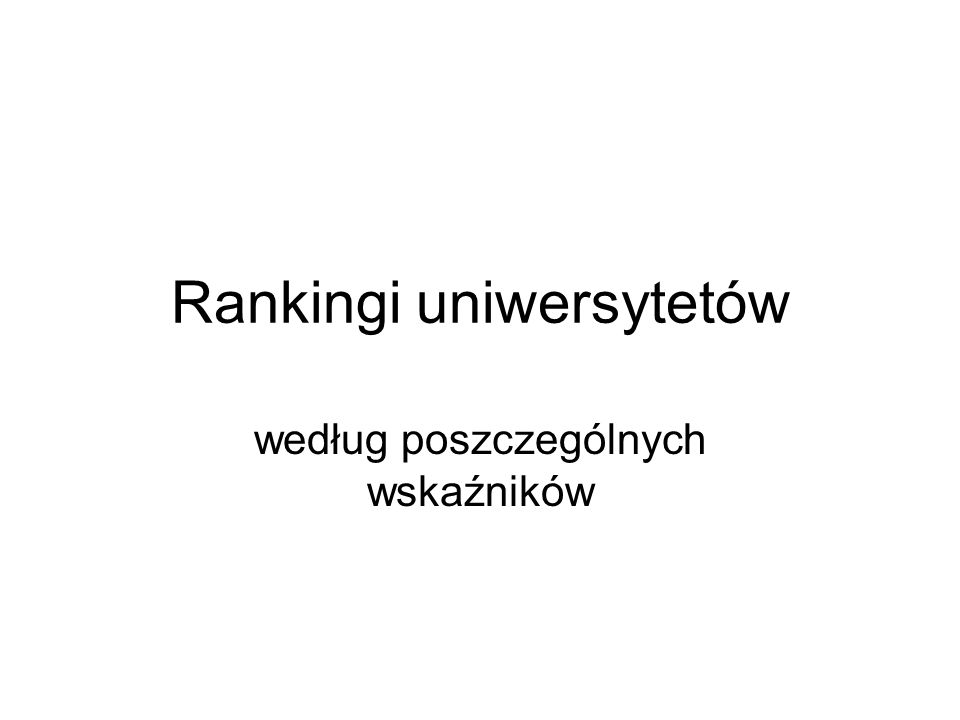 Rankingi uniwersytetów według poszczególnych wskaźników