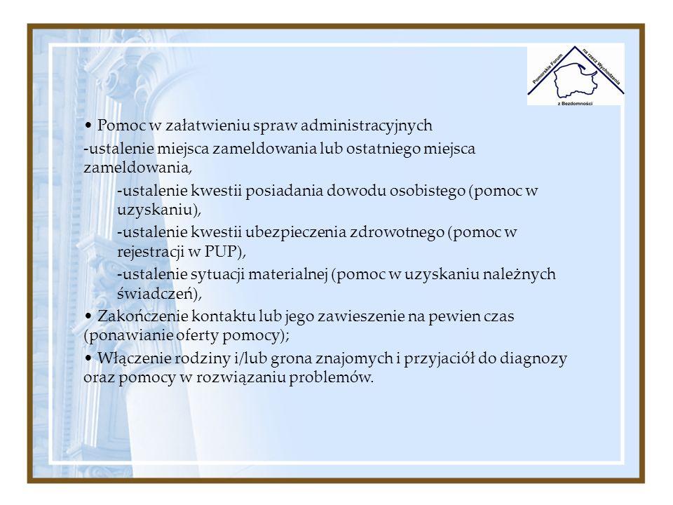 Pomoc w załatwieniu spraw administracyjnych -ustalenie miejsca zameldowania lub ostatniego miejsca zameldowania, -ustalenie kwestii posiadania dowodu