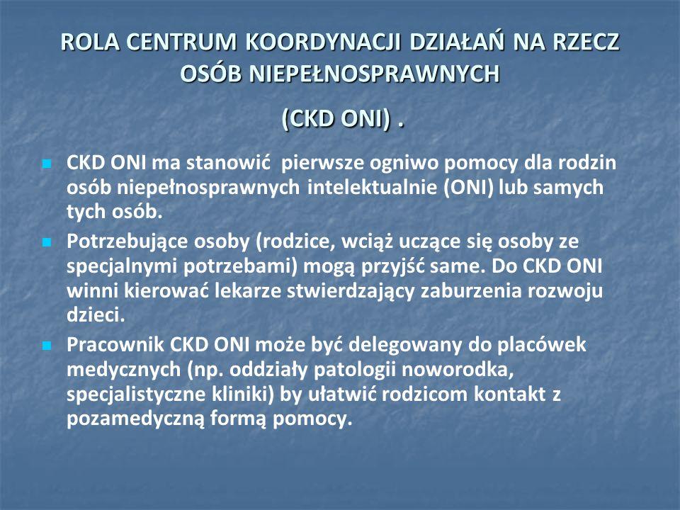 CKD ONI ma zarządzać pomocą udzielaną każdej ONI niezależnie od wieku.