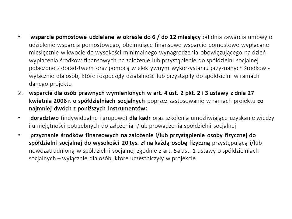 wsparcie pomostowe udzielane w okresie do 6 / do 12 miesięcy od dnia zawarcia umowy o udzielenie wsparcia pomostowego, obejmujące finansowe wsparcie p