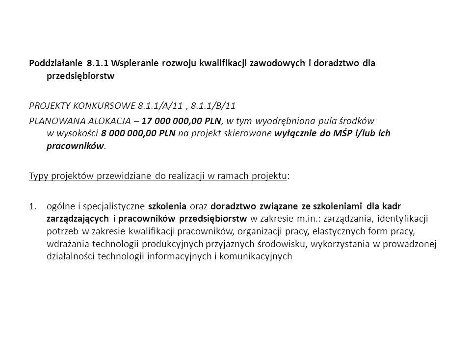 Poddziałanie 8.1.1 Wspieranie rozwoju kwalifikacji zawodowych i doradztwo dla przedsiębiorstw PROJEKTY KONKURSOWE 8.1.1/A/11, 8.1.1/B/11 PLANOWANA ALO