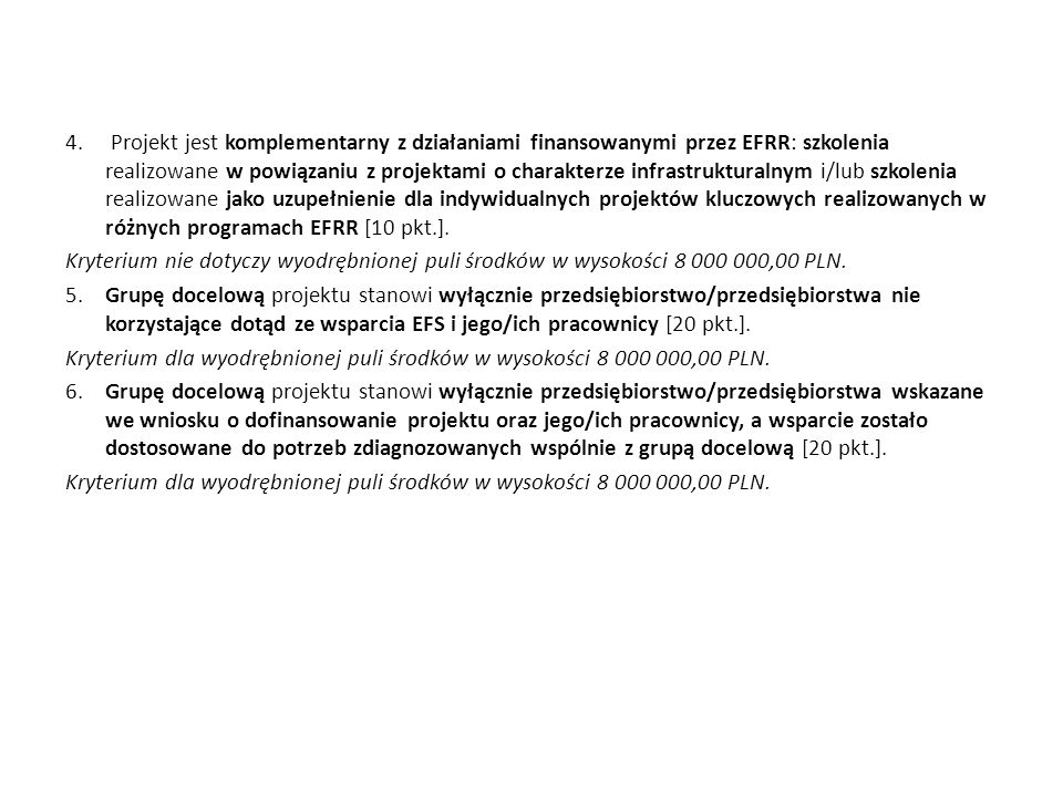 4. Projekt jest komplementarny z działaniami finansowanymi przez EFRR: szkolenia realizowane w powiązaniu z projektami o charakterze infrastrukturalny