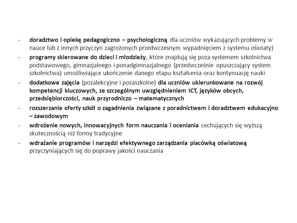 -doradztwo i opiekę pedagogiczno – psychologiczną dla uczniów wykazujących problemy w nauce lub z innych przyczyn zagrożonych przedwczesnym wypadnięci