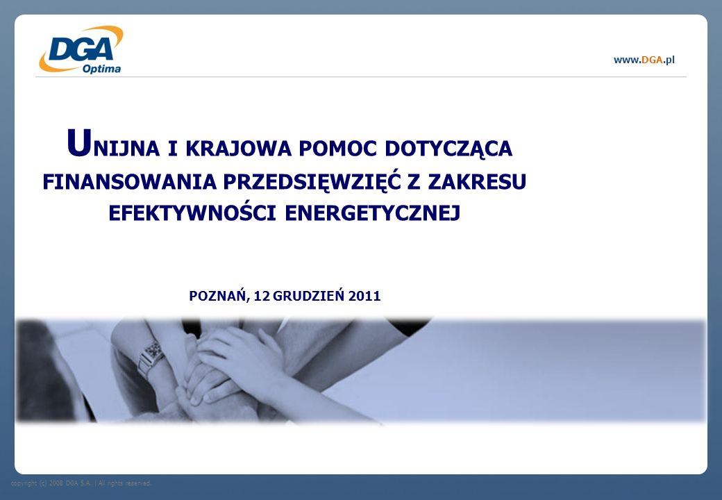 copyright (c) 2008 DGA S.A. | All rights reserved. www.DGA.pl U NIJNA I KRAJOWA POMOC DOTYCZĄCA FINANSOWANIA PRZEDSIĘWZIĘĆ Z ZAKRESU EFEKTYWNOŚCI ENER