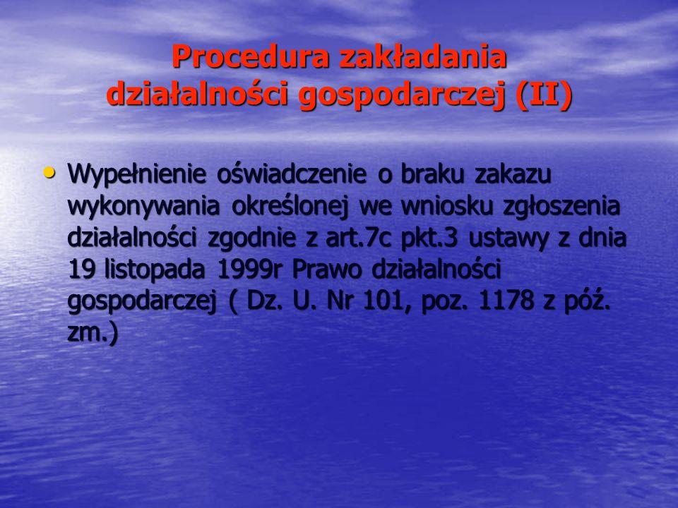 Procedura zakładania działalności gospodarczej (II) Wypełnienie oświadczenie o braku zakazu wykonywania określonej we wniosku zgłoszenia działalności