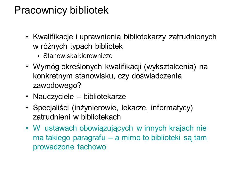 Pracownicy bibliotek Kwalifikacje i uprawnienia bibliotekarzy zatrudnionych w różnych typach bibliotek Stanowiska kierownicze Wymóg określonych kwalif