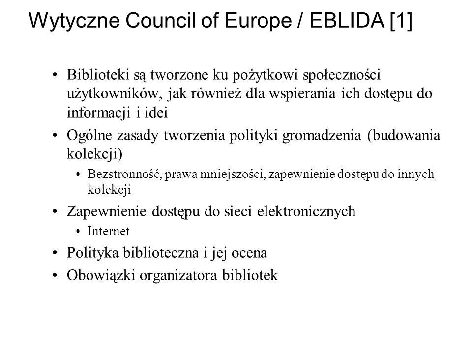Wytyczne Council of Europe / EBLIDA [1] Biblioteki są tworzone ku pożytkowi społeczności użytkowników, jak również dla wspierania ich dostępu do infor