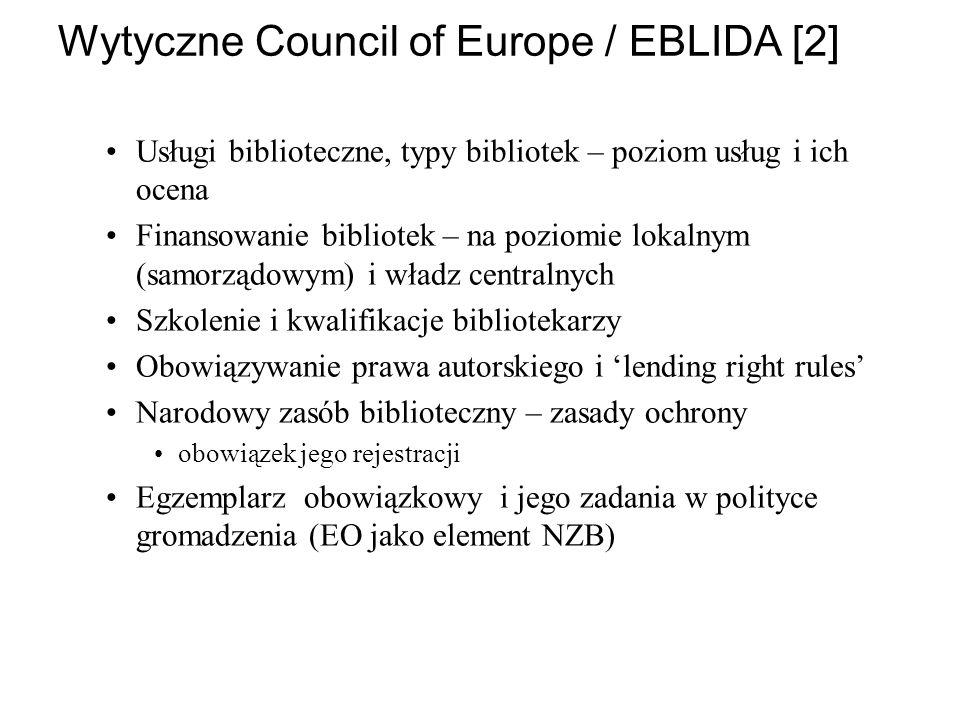 Wytyczne Council of Europe / EBLIDA [2] Usługi biblioteczne, typy bibliotek – poziom usług i ich ocena Finansowanie bibliotek – na poziomie lokalnym (