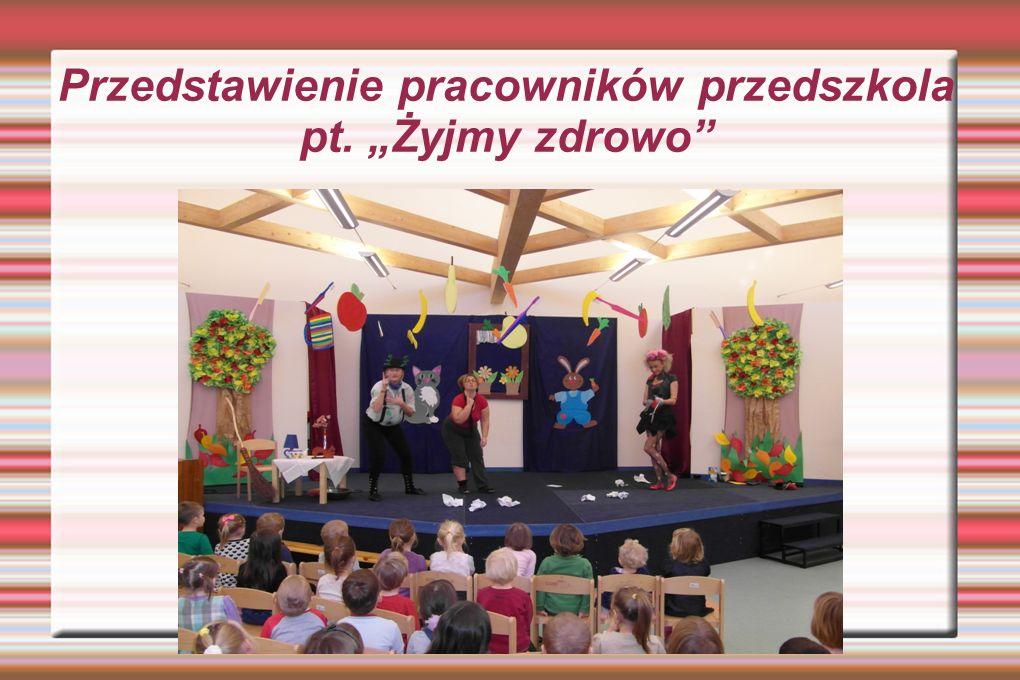 Przedstawienie pracowników przedszkola pt. Żyjmy zdrowo