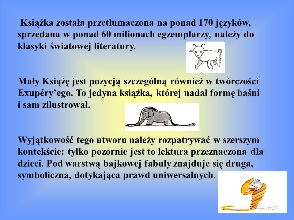 Książka została przetłumaczona na ponad 170 języków, sprzedana w ponad 60 milionach egzemplarzy, należy do klasyki światowej literatury. Mały Książę j