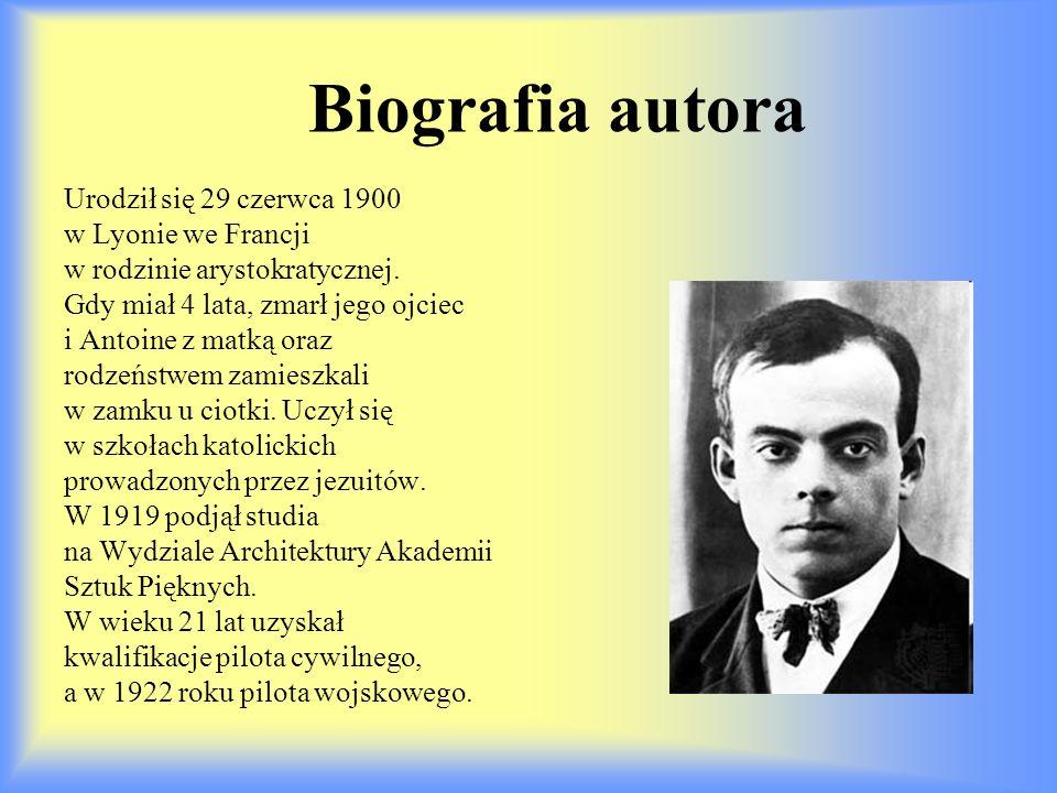 Biografia autora Urodził się 29 czerwca 1900 w Lyonie we Francji w rodzinie arystokratycznej. Gdy miał 4 lata, zmarł jego ojciec i Antoine z matką ora
