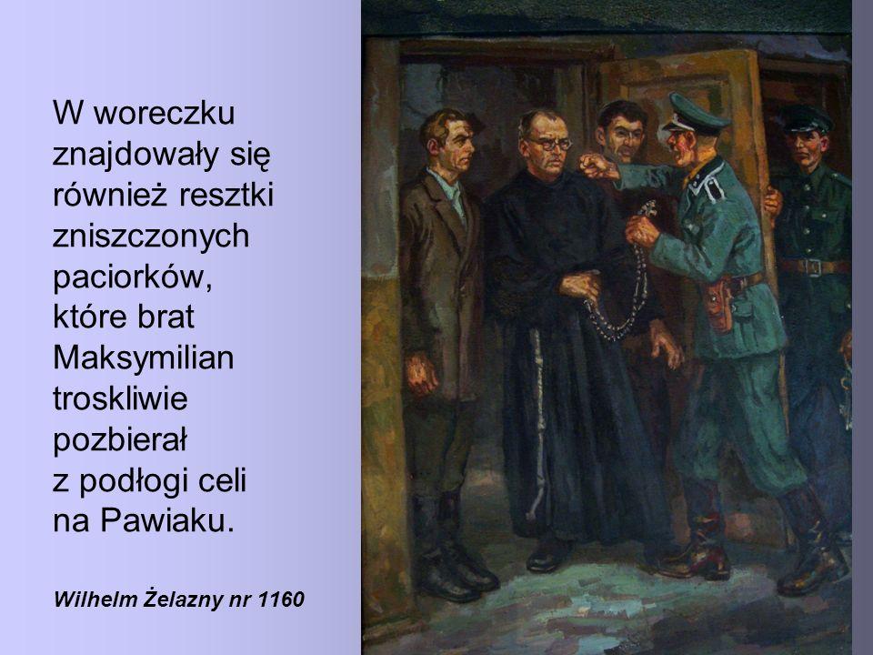 W woreczku znajdowały się również resztki zniszczonych paciorków, które brat Maksymilian troskliwie pozbierał z podłogi celi na Pawiaku. Wilhelm Żelaz