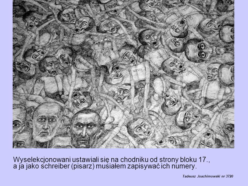 Wyselekcjonowani ustawiali się na chodniku od strony bloku 17., a ja jako schreiber (pisarz) musiałem zapisywać ich numery. Tadeusz Joachimowski nr 37