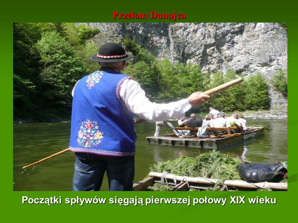 Przełom Dunajca Początki spływów sięgają pierwszej połowy XIX wieku