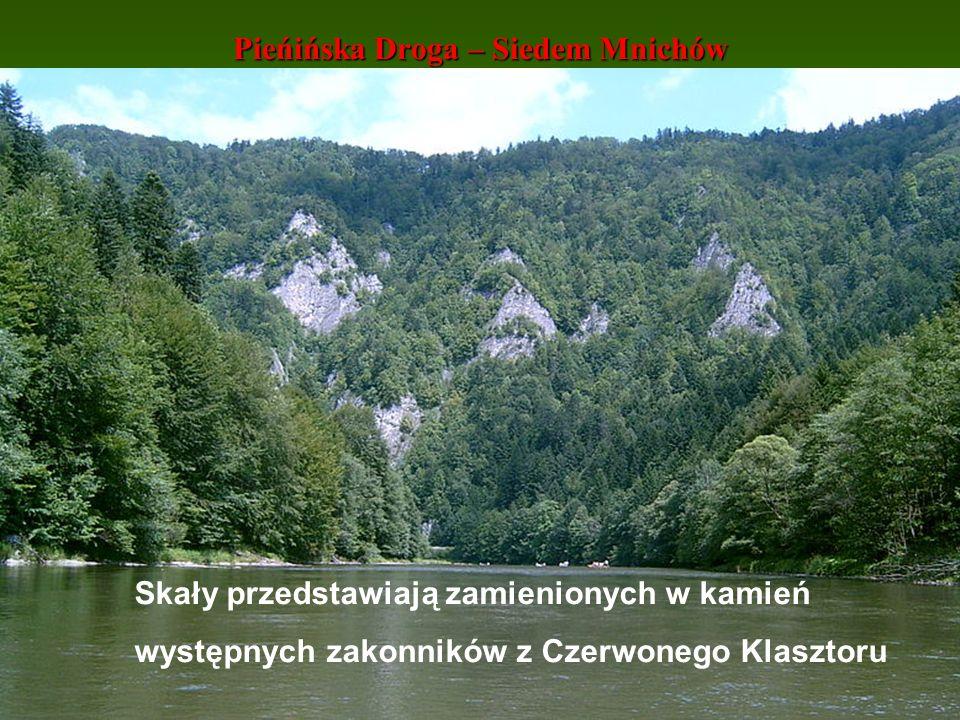 Pieńińska Droga – Siedem Mnichów Skały przedstawiają zamienionych w kamień występnych zakonników z Czerwonego Klasztoru