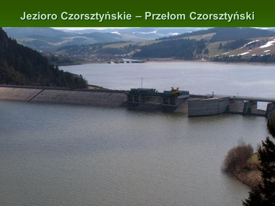Jezioro Czorsztyńskie – Przełom Czorsztyński Zbiornik Czorsztyński powstał w wyniku budowy zapory w wyniku budowy zapory ziemno-betonowej na rzece Dun
