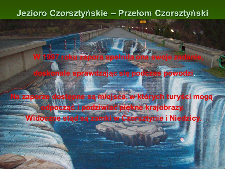 Jezioro Czorsztyńskie – Przełom Czorsztyński W 1997 roku zapora spełniła ona swoje zadanie, doskonale sprawdzając się podczas powodzi. Na zaporze dost