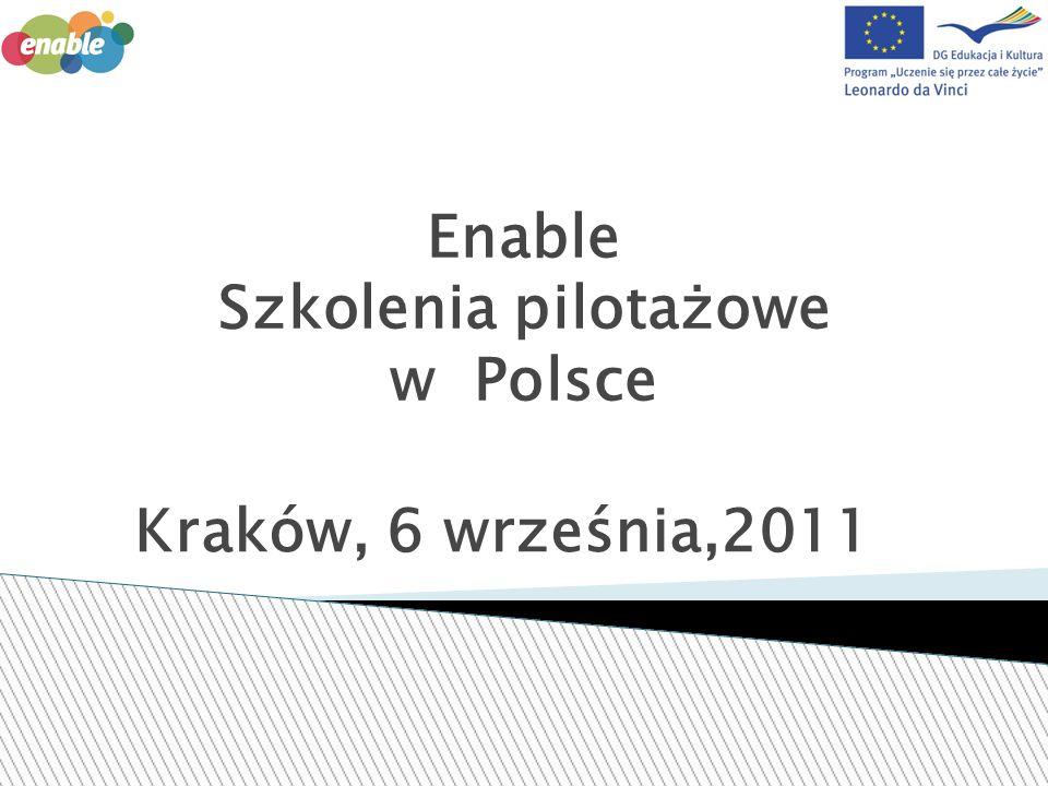 Enable Szkolenia pilotażowe w Polsce Kraków, 6 września,2011