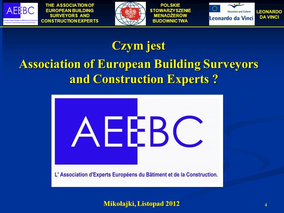 THE ASSOCIATION OF EUROPEAN BUILDING SURVEYORS AND CONSTRUCTION EXPERTS POLSKIE STOWARZYSZENIE MENADŻERÓW BUDOWNICTWA LEONARDO DA VINCI 25 Kevin Sheridan (Prezes AEEBC) wręcza Januszowi Zaleskiemu dokument potwierdzający nadanie tytułu EurBE